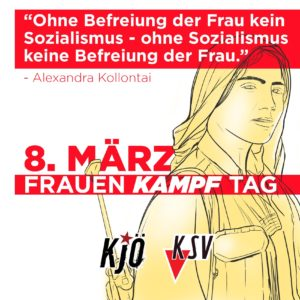 Frau mit Gewehr auf dem RÜcken ist im Kindegrund (Gezeichnet) KJÖ und KSV Logo und ein Alexandra Kollontai Zitat.